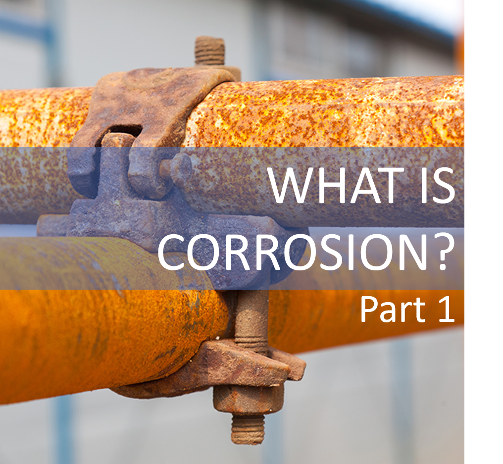 what is corrosion part 1
